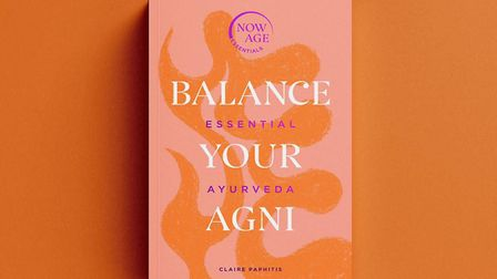 Book of the Week: Balance Your Agni by Claire Paphitis